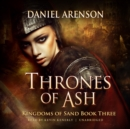 Thrones of Ash : Kingdoms of Sand, Book 3 - eAudiobook