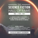 The Science Fiction Hall of Fame, Vol. 1, 1929-1964 : The Greatest Science Fiction Stories of All Time Chosen by the Members of the Science Fiction Writers of America - eAudiobook