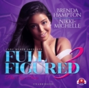Full Figured 3 - eAudiobook