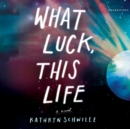 What Luck, This Life - eAudiobook