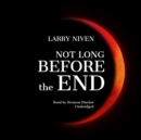 Not Long before the End - eAudiobook