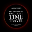 The Theory and Practice of Time Travel - eAudiobook