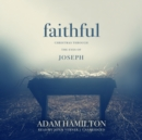 Faithful : Christmas through the Eyes of Joseph - eAudiobook