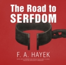 The Road to Serfdom, the Definitive Edition : Text and Documents - eAudiobook