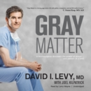 Gray Matter : A Neurosurgeon Discovers the Power of Prayer ... One Patient at a Time - eAudiobook