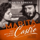 Marita : The Spy Who Loved Castro - eAudiobook
