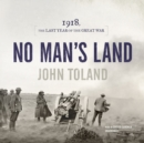 No Man's Land : 1918, the Last Year of the Great War - eAudiobook