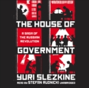 The House of Government : A Saga of the Russian Revolution - eAudiobook