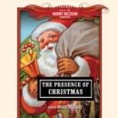 The Presence of Christmas - eAudiobook