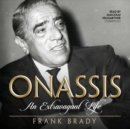 Onassis : An Extravagant Life - eAudiobook