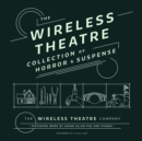 The Wireless Theatre Collection of Horror & Suspense - eAudiobook