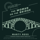 The Woman on the Bridge - eAudiobook