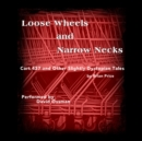 Loose Wheels and Narrow Necks : Cart 437 and Other Slightly Dystopian Tales - eAudiobook