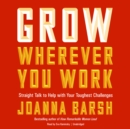Grow Wherever You Work - eAudiobook