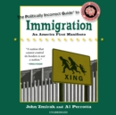 The Politically Incorrect Guide to Immigration - eAudiobook