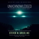 Unacknowledged : An Expose of the World's Greatest Secret - eAudiobook