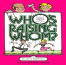 Who's Raising Whom? : A Parent's Guide to Effective Child Discipline - eAudiobook