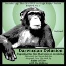 Darwinian Delusion : Exposing the Lies That Keep On Deceiving - eAudiobook