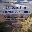 371 Days That Scarred Our Planet : What the Stones and Bones Reveal Might Surprise You - eAudiobook