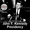 The John F. Kennedy Presidency - eAudiobook