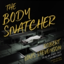 The Body Snatcher - eAudiobook