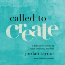 Called to Create : A Biblical Invitation to Create, Innovate, and Risk - eAudiobook