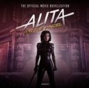 Alita: Battle Angel : The Official Movie Novelization - eAudiobook