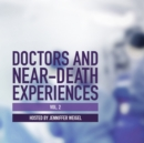 Doctors and Near-Death Experiences, Vol. 2 - eAudiobook