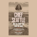 Chief Seattle and the Town That Took His Name - eAudiobook