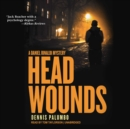 The Head Wounds : A Daniel Rinaldi Mystery - eAudiobook