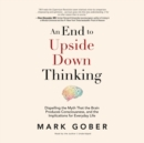 An End to Upside Down Thinking - eAudiobook