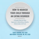 How to Nourish Your Child through an Eating Disorder - eAudiobook