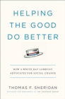 Helping the Good Do Better : How a White Hat Lobbyist Advocates for Social Change - eBook