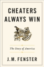 Cheaters Always Win : The Story of America - Book
