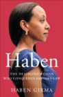 Haben : The Deafblind Woman Who Conquered Harvard Law - Book