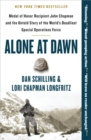 Alone at Dawn : Medal of Honor Recipient John Chapman and the Untold Story of the World's Deadliest Special Operations Force - eBook