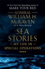Sea Stories : My Life in Special Operations - Book