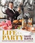 Life Is a Party : Deliciously Doable Recipes to Make Every Day a Celebration - eBook