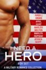 I Need a Hero Box Set : A Military Romance Collection - eBook