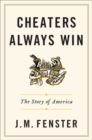 Cheaters Always Win : The Story of America - eBook