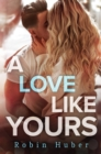 A Love Like Yours : A breathtaking romance about first love and second chances - eBook