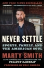 Never Settle : Sports, Family, and the American Soul - eBook