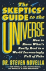 The Skeptics' Guide to the Universe : How to Know What's Really Real in a World Increasingly Full of Fake - eBook