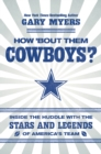 How 'Bout Them Cowboys? : Inside the Huddle with the Stars and Legends of America's Team - eBook