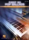 First 50 Pop Ballads You Should Play On The Piano - Book