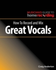 How To Record and Mix Great Vocals - Book