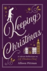 Keeping Christmas : 25 Advent Reflections on A Christmas Carol - Book