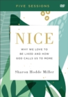 Nice : Why We Love to Be Liked and How God Calls Us to More - Book
