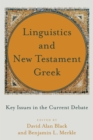 Linguistics and New Testament Greek : Key Issues in the Current Debate - Book