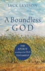 A Boundless God : The Spirit according to the Old Testament - Book